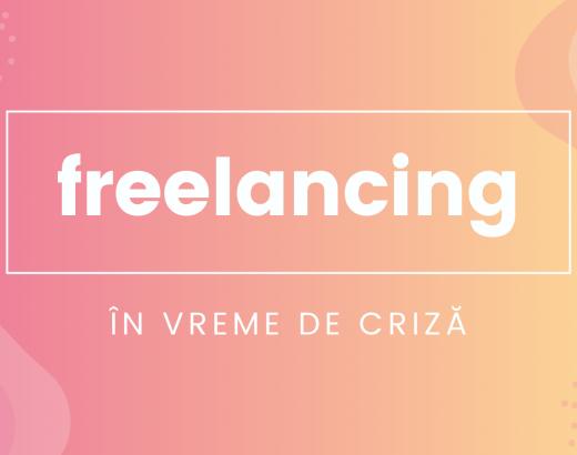 freelancing în vreme de criză