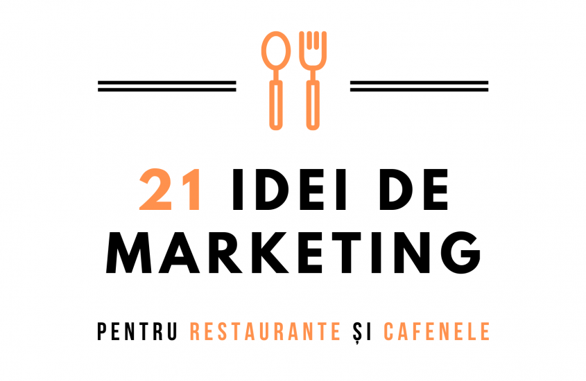 21 idei de Marketing pentru Restaurante & Cafenele