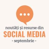 Noutăți și Resurse din Social Media – Septembrie 2021